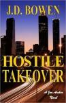 Hostile Takeover - J.D. Bowen