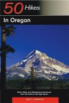 Explorer's Guide 50 Hikes in Oregon: Walks, Hikes and Backpacking Adventures from the Pacific to the High Desert - David L. Anderson