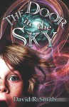 The Door in the Sky - David R. Smith