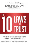 The 10 Laws of Trust: Building the Bonds That Make a Business Great - Joel Peterson, Stephen M. R. Covey, David A. Kaplan