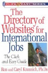 The Directory of Websites for International Jobs: The Click and Easy Guide - Ron Krannich