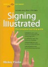 Signing Illustrated (Revised Edition): The Complete Learning Guide - Mickey Flodin