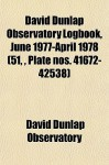 David Dunlap Observatory Logbook, June 1977-April 1978 (51, , Plate Nos. 41672-42538) - David Dunlap Observatory