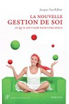 La nouvelle gestion de soi: Ce qu'il faut faire pour vivre mieux (Psy t. 7) (French Edition) - Jacques Van Rillaer, Christophe André