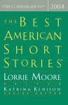 The Best American Short Stories 2004 - Lorrie Moore, Katrina Kenison