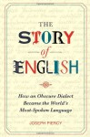 The Story of English: How an Obscure Dialect Became the World's Most-Spoken Language - Joseph Piercy