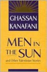 Men in the Sun and Other Palestinian Stories - Ghassan Kanafani, Hilary Kilpatrick
