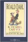 Il vicario, cari voi - Quentin Blake, Dida Paggi, Roald Dahl, Manuela Barranu