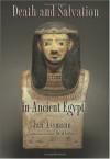 Death and Salvation in Ancient Egypt - Jan Assmann, David Lorton
