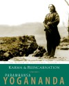 Karma and Reincarnation: The Wisdom of Yogananda, Volume 2 - Paramahansa Yogananda