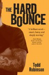 The Hard Bounce - Todd Robinson