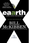 Eaarth: Making a Life on a Tough New Planet - Bill McKibben