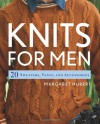 Knits for Men: 20 Sweaters, Vests, and Accessories - Margaret Hubert