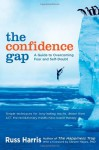 The Confidence Gap: A Guide to Overcoming Fear and Self-Doubt - Russ Harris, Steven C. Hayes
