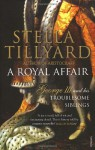A Royal Affair George III and his Troublesome Siblings - Stella Tillyard