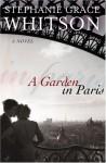 A Garden in Paris - Stephanie Grace Whitson