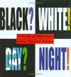 Black? White! Day? Night! - A Book of Opposites (Neal Porter Books) - Laura Vaccaro Seeger