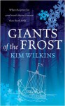 Giants Of The Frost - Kim Wilkins