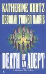 Death of an Adept - Katherine Kurtz, Deborah Turner Harris