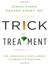 Trick or Treatment?: Alternative Medicine on Trial - Simon Singh, Professor Edzard Ernst