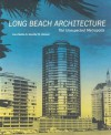Long Beach Architecture: The Unexpected Metropolis - Cara Mullio, Jennifer M. Volland