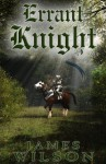 Errant Knight (The Hammer of the Netherworlds) - James Wilson