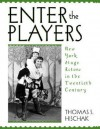 Enter the Players: New York Stage Actors in the Twentieth Century - Thomas S. Hischak