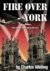 Fire Over York - Charles Whiting