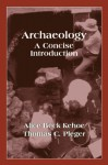 Archaeology: A Concise Introduction - Alice Beck Kehoe