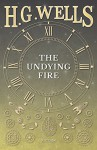 The Undying Fire - H.G. Wells