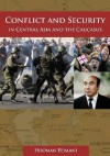 Conflict and Security in Central Asia and the Caucasus - Hooman Peimani