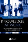 Knowledge at Work: Creative Collaboration in the Global Economy - Michael Arthur, Robert Defillippi, Valerie Lindsay