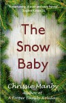 The Snow Baby - A Christmas Novella - Chrissie Manby