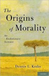 The Origins of Morality: An Evolutionary Account - Dennis Krebs