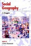 Social Geography: A Reader - Chris Hamnett