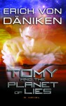 Tomy and the Planet of Lies - Erich von Däniken