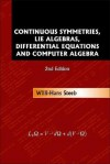 Continuous Symmetries, Lie Algebras, Differential Equations and Computer Algebra (2nd Edition) - Willi-Hans Steeb