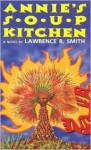 Annie's Soup Kitchen - Lawrence R. Smith