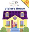 Baby Einstein: Violet's House: A Giant Touch-and-Feel Book - Julie Aigner-Clark, Nadeem Zaidi
