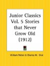 Stories That Never Grow Old: Junior Classics Part 5 - William Patten