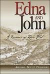 Edna and John: A Romance of Idaho Flat - Abigail Scott Duniway, Debra Shein