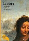 Leonardo: La Pittura - Carlo Pedretti