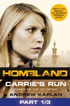 Homeland: Carrie's Run [Prequel Book] Part 1 of 3 - Andrew Kaplan