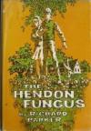The Hendon Fungus - Richard Parker