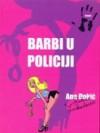 Barbi u policiji - Ana Đokić Pongrašić