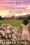 The Art of Inheriting Secrets - Barbara O'Neal