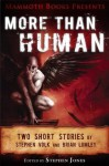 Mammoth Books Presents More Than Human: Two Short Stories by Stephen Volk and Brian Lumley - Brian Lumley, Stephen Volk