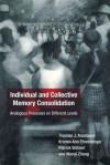 Individual and Collective Memory Consolidation - Patrick Watson, Thomas J. Anastasio, Kristen Ann Ehrenberger, Wenyi Zhang