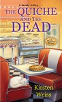 The Quiche and the Dead (A Pie Town Mystery) - Kirsten Weiss