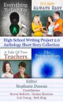 High School Writing Project 2.0 Anthology Short Story Collection - Steven Roberts, Danica Myerson, Seth King, Lois Young, Stephanie Duncan